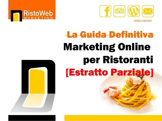 MARIO MENZIO La Guida Definitiva Marketing Online per Ristoranti [Estratto Parziale]