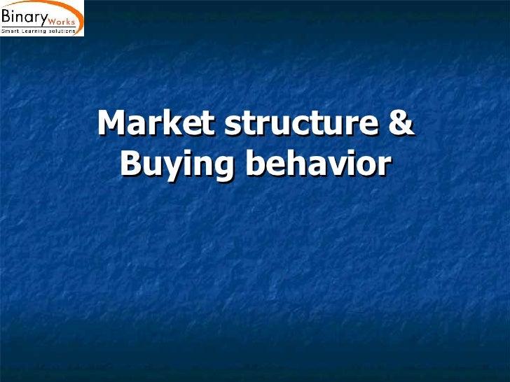 Market structure & Buying behavior