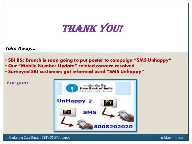 sbi sms unhappy essay Sms unhappy is the latest facility launched by the bank to improve customer service the service is available 24 x 7 and you do not need to visit the branch to.