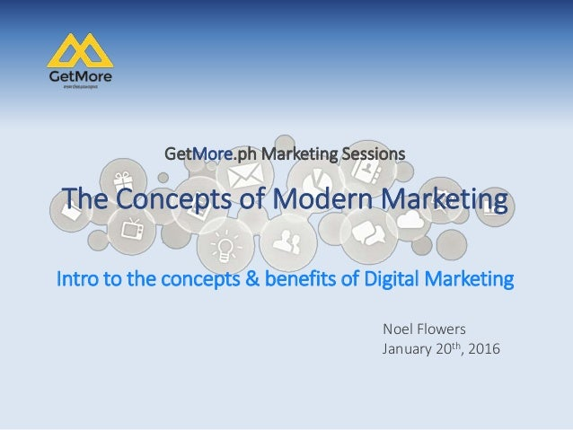 concept of modern marketing The concept of marketing that we now see has modern definitions of marketing hide the fact that the development of modern marketing management has not been.