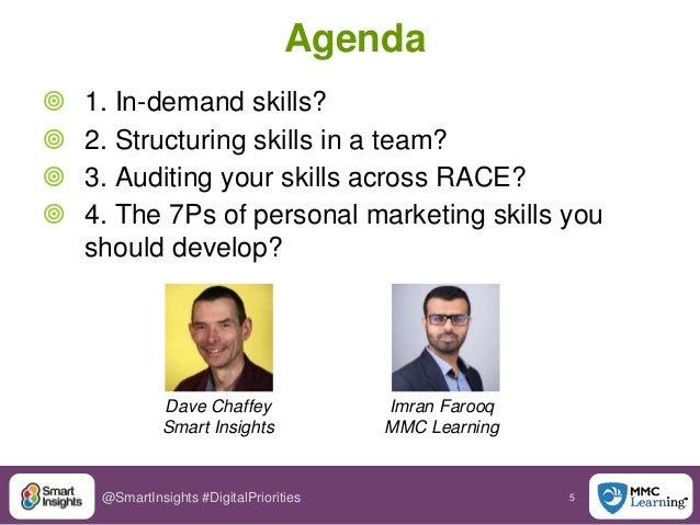 5@SmartInsights #DigitalPriorities Agenda  1. In-demand skills?  2. Structuring skills in a team?  3. Auditing your ski...