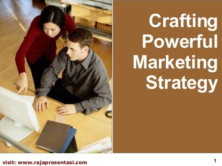 Crafting Powerful Marketing Strategy