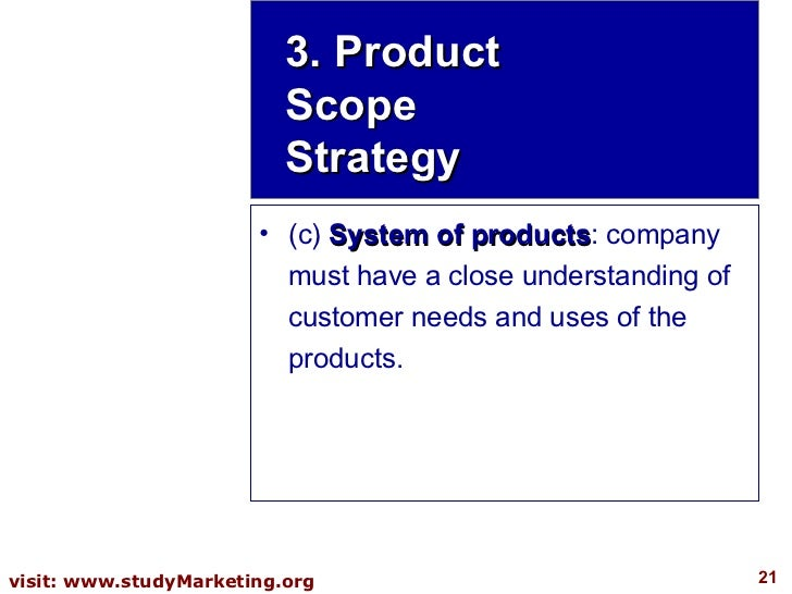 <ul><li>(c)  System of products : company must have a close understanding of customer needs and uses of the products. </li...