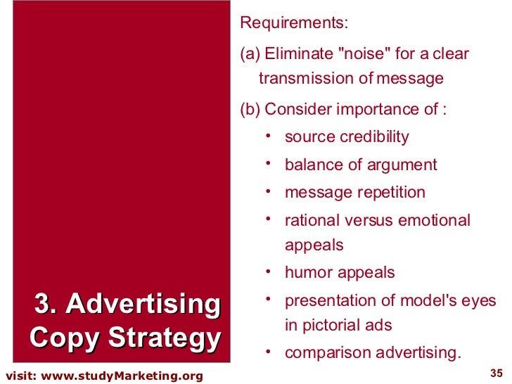 3. Advertising Copy Strategy <ul><li>Requirements:  </li></ul><ul><li>(a) Eliminate &quot;noise&quot; for a clear transmis...