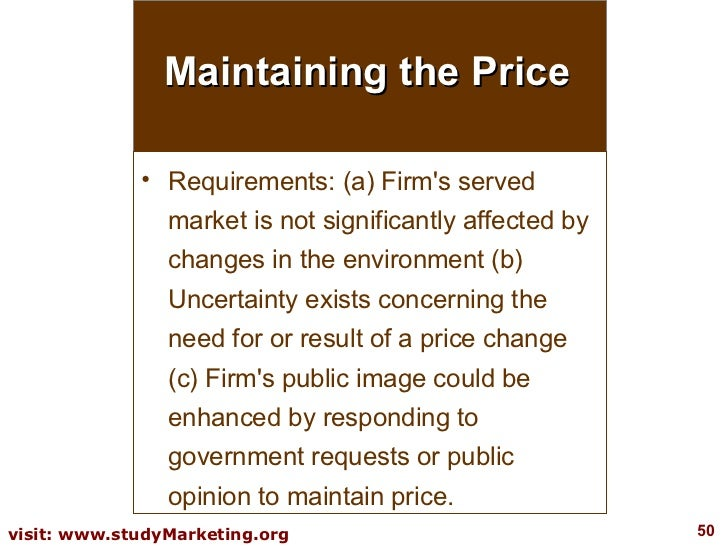 Maintaining the Price <ul><li>Requirements: (a) Firm's served market is not significantly affected by changes in the envir...