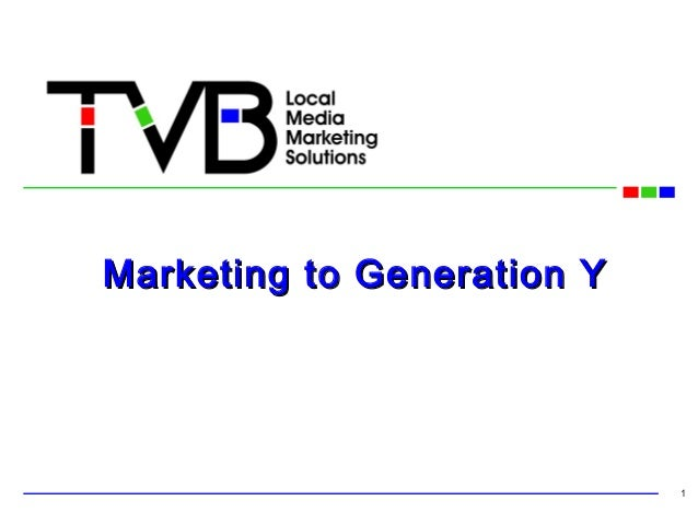 Marketing to Generation YMarketing to Generation Y1