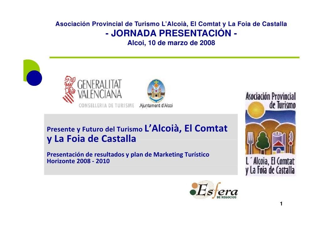 Asociación Provincial de Turismo L'Alcoià, El Comtat y La Foia de Castalla                     - JORNADA PRESENTACIÓN -   ...