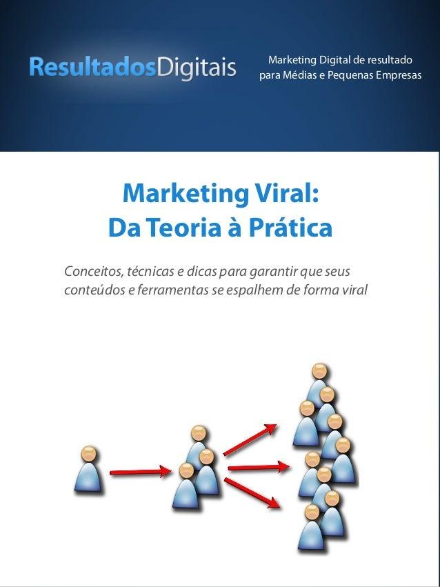 Marketing Viral: Da Teoria à Prática Conceitos, técnicas e dicas para garantir que seus conteúdos e ferramentas se espalhe...