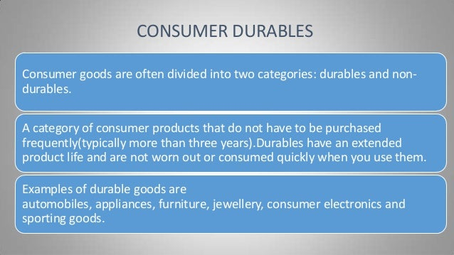 consumer durables industry analysis essay Market research reports data and analysis on the consumer electronics industry, with consumer electronics market size, market share, statistics, industry trends and company profiles.