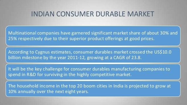 pest analysis of indian consumer durable industry What is the difference between market analysis and market research  indian market size report, meticulously, big data can provide extremely powerful market intelligence it was estimated.