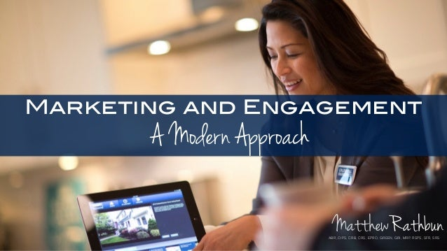Marketing and Engagement A Modern Approach RathbunMatthewABR, CIPS, CRB, CRS, EPRO, GREEN, GRI, MRP, RSPS, SFR, SRS