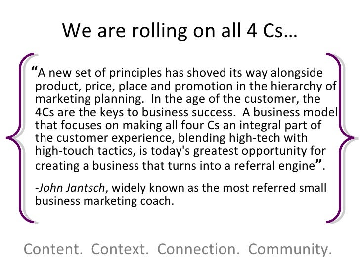 "We are rolling on all 4 Cs… <ul><li>"" A new set of principles has shoved its way alongside product, price, place and promo..."