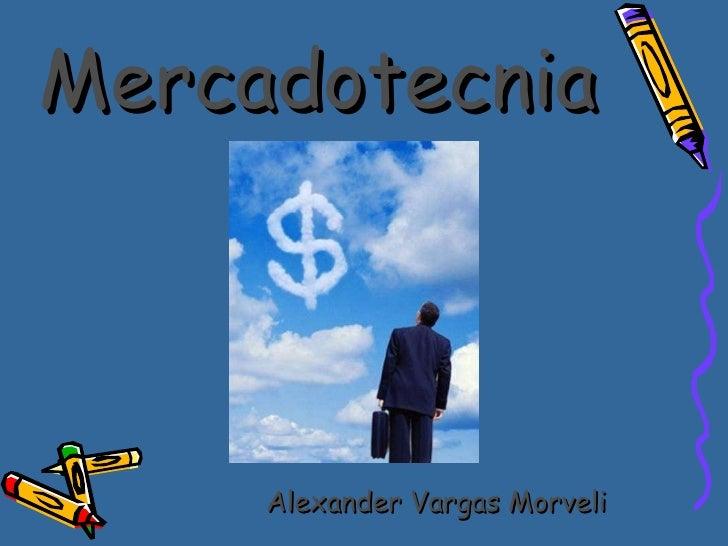 Mercadotecnia Alexander Vargas Morveli