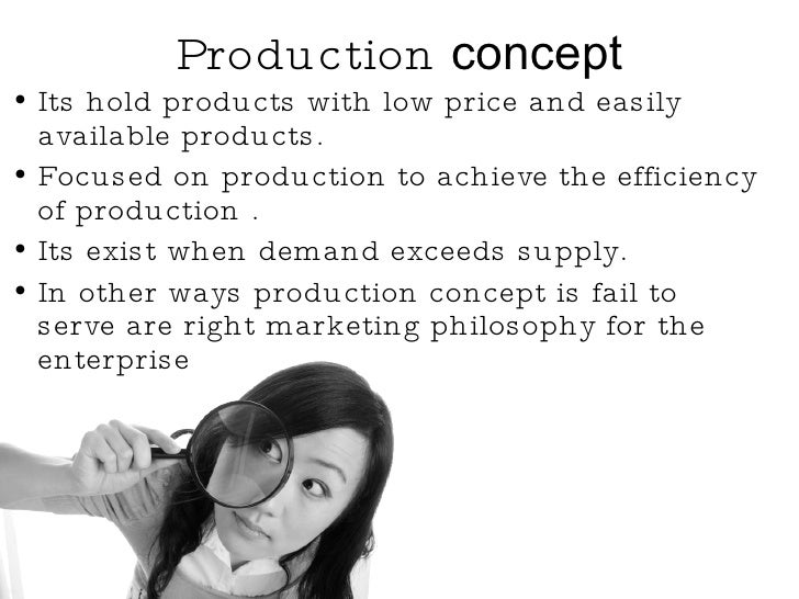 Production  concept <ul><li>Its hold products with low price and easily available products. </li></ul><ul><li>Focused on p...