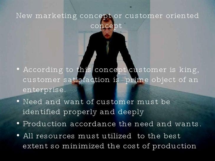<ul><li>According to this concept customer is king, customer satisfaction is  prime object of an enterprise. </li></ul><ul...