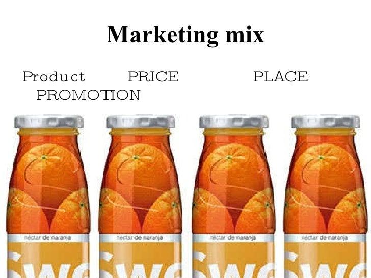 Marketing mix <ul><li>Product  PRICE  PLACE  PROMOTION </li></ul>