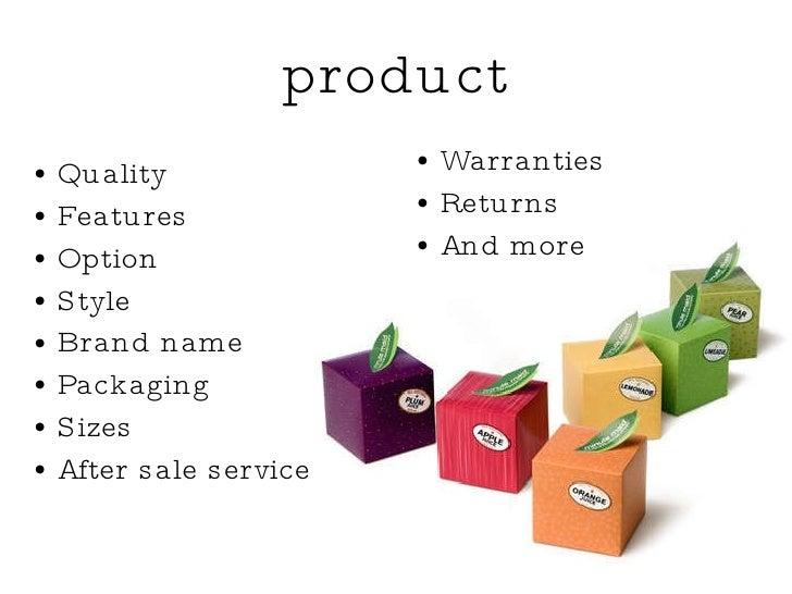 product <ul><li>Quality </li></ul><ul><li>Features </li></ul><ul><li>Option  </li></ul><ul><li>Style </li></ul><ul><li>Bra...