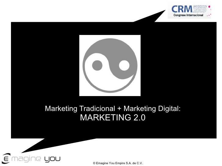 Marketing Tradicional + Marketing Digital:  MARKETING 2.0