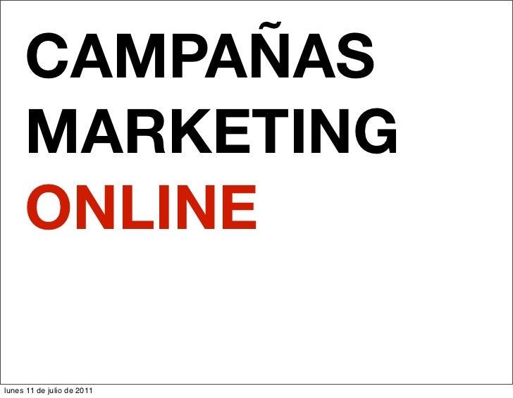 CAMPAÑAS     MARKETING     ONLINElunes 11 de julio de 2011