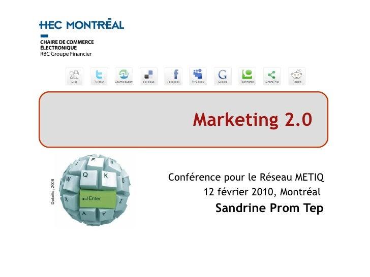 Conférence pour le Réseau METIQ 12 février 2010, Montréal  Sandrine Prom Tep Marketing 2.0   Deloitte, 2008