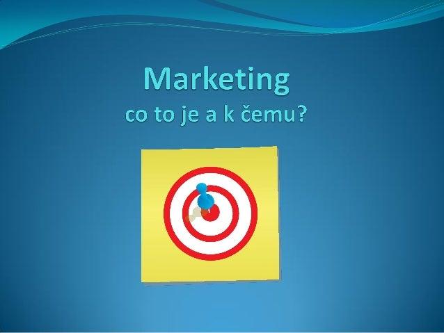 Obsah           Co je marketing? Základní marketingové nástroje Plánování Marketing na internetu a v sociálních médií...
