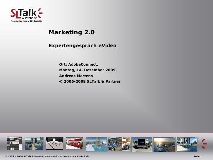 Marketing 2.0ExpertengesprächeVideo<br />Ort: AdobeConnect, <br />Montag, 14. Dezember 2009<br />Andreas Mertens<br />...