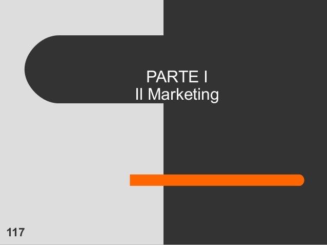117 PARTE I Il Marketing