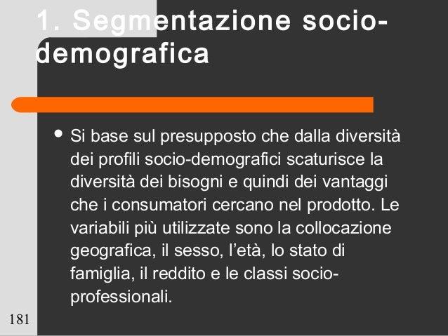 181  Si base sul presupposto che dalla diversità dei profili socio-demografici scaturisce la diversità dei bisogni e quin...