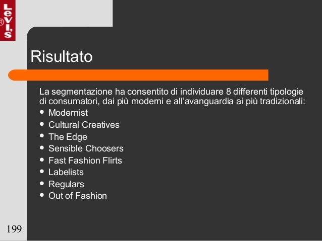 199 Risultato La segmentazione ha consentito di individuare 8 differenti tipologie di consumatori, dai più moderni e all'a...