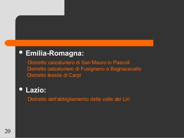 20  Emilia-Romagna: Distretto calzaturiero di San Mauro in Pascoli Distretto calzaturiero di Fusignano e Bagnacavallo Dis...