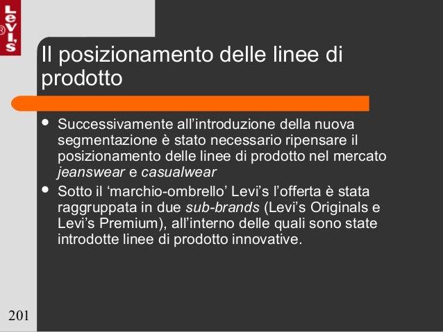 201 Il posizionamento delle linee di prodotto  Successivamente all'introduzione della nuova segmentazione è stato necessa...