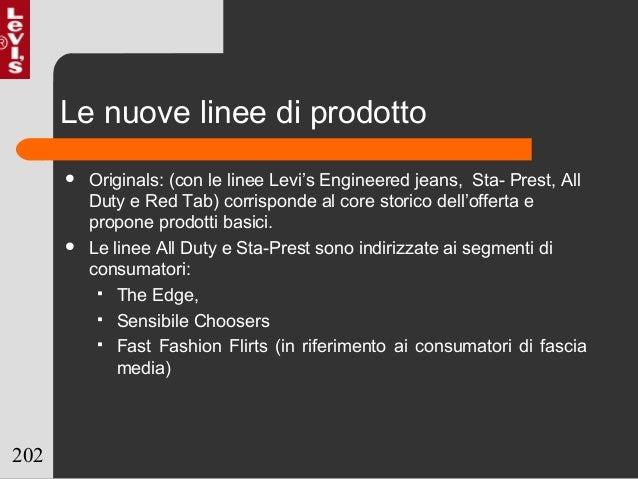 202 Le nuove linee di prodotto  Originals: (con le linee Levi's Engineered jeans, Sta- Prest, All Duty e Red Tab) corrisp...