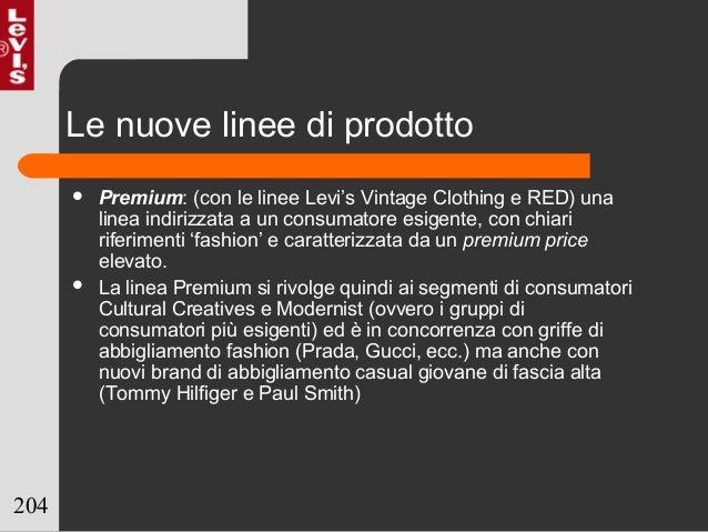 204 Le nuove linee di prodotto  Premium: (con le linee Levi's Vintage Clothing e RED) una linea indirizzata a un consumat...