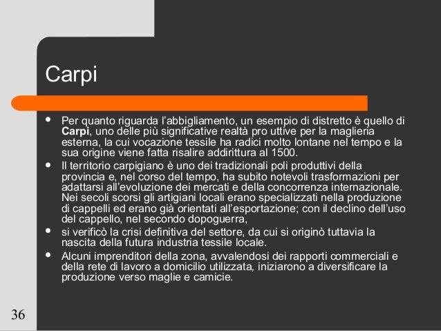 36 Carpi  Per quanto riguarda l'abbigliamento, un esempio di distretto è quello di Carpi, uno delle più significative rea...