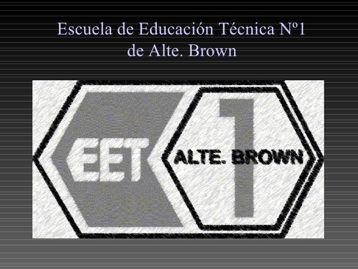 Escuela de Educación Técnica Nº1 de Alte. Brown