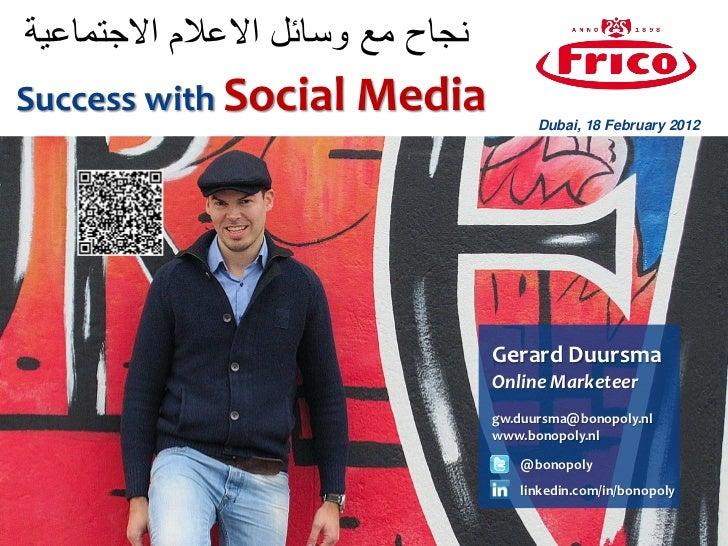 نجاح مع وسائل االعالم االجتماعيةSuccess with Social Media                                         Dubai, 18 February 201...