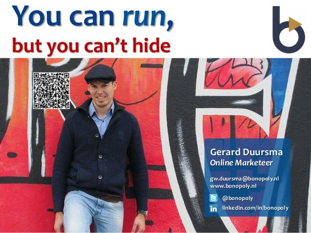 You	  can	  run,	  	  but	  you	  can't	  hide	                                    Gerard	  Duursma	                      ...