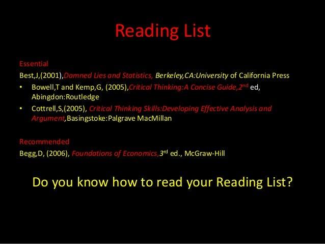 Reading ListEssentialBest,J,(2001),Damned Lies and Statistics, Berkeley,CA:University of California Press• Bowell,T and Ke...