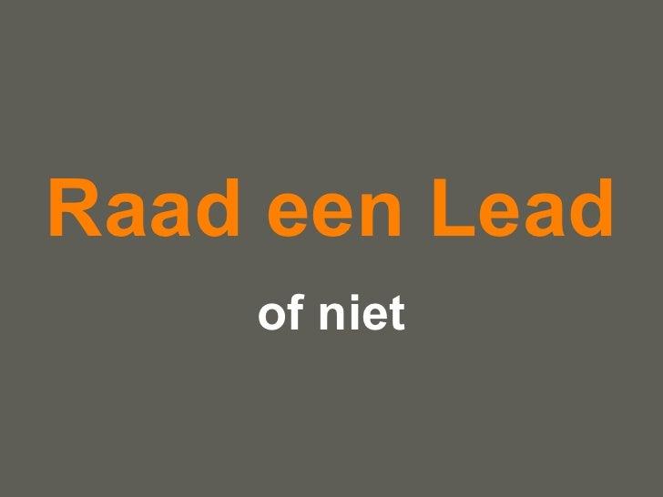 Raad een Lead of niet