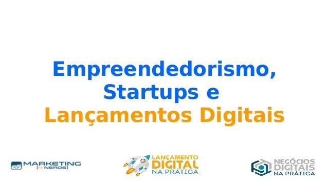 Empreendedorismo, Startups e Lançamentos Digitais