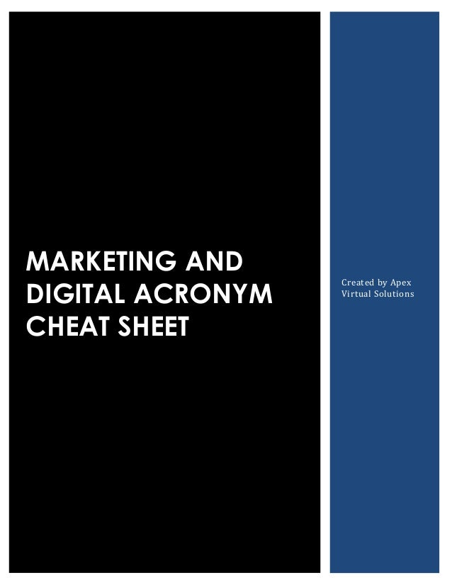 MARKETING AND DIGITAL ACRONYM CHEAT SHEET Created by Apex Virtual Solutions