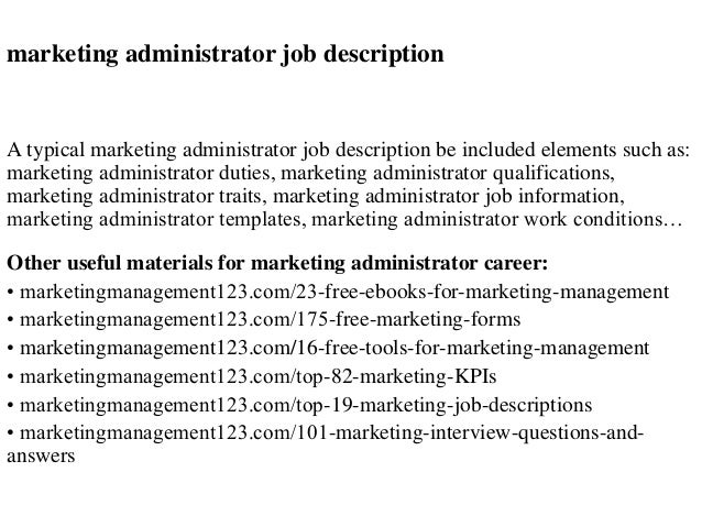 marketing administrator job description a typical marketing administrator job description be included elements such as
