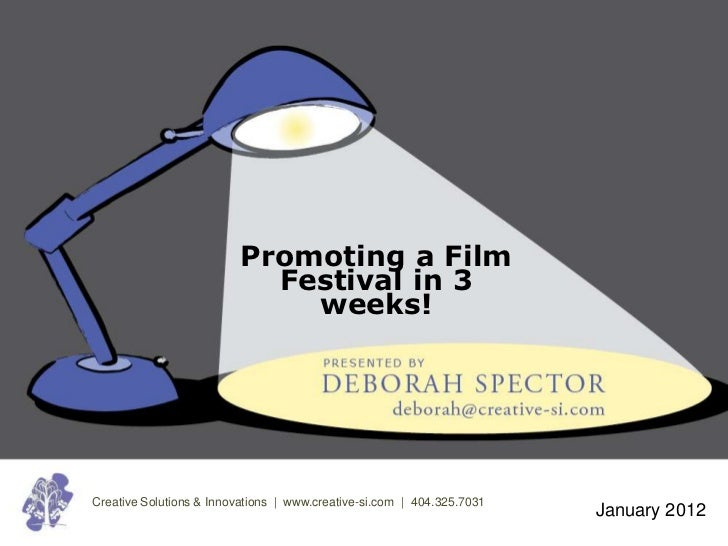 Promoting a Film                           Festival in 3                             weeks!Creative Solutions & Innovation...