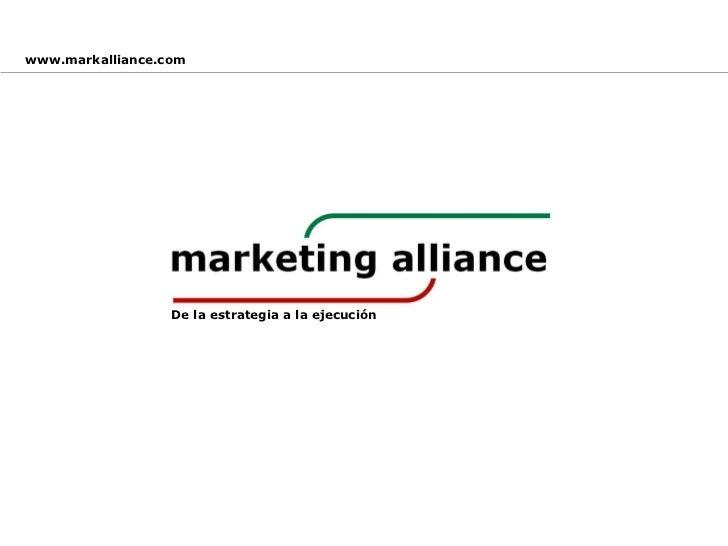 De la estrategia a la ejecución www.markalliance.com