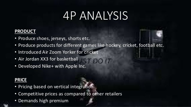 adidas 4ps analysis What is nike's marketing strategy nike's marketing strategy is little deeper than this involving the other 3 p's adidas and under armour.