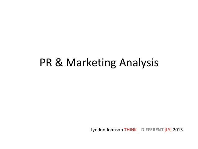 PR & Marketing Analysis Lyndon Johnson THINK | DIFFERENT [LY] 2013