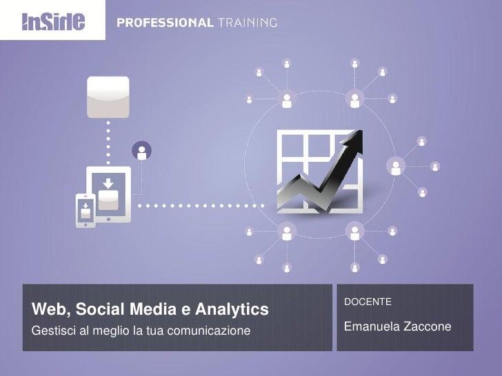 DOCENTEWeb, Social Media e AnalyticsGestisci al meglio la tua comunicazione   Emanuela Zaccone
