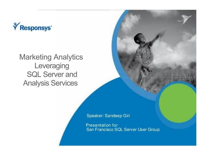 Speaker: Sandeep Giri       Presentation for      San Francisco SQL Server User Group    Copyright (c) 2007, Responsys, In...
