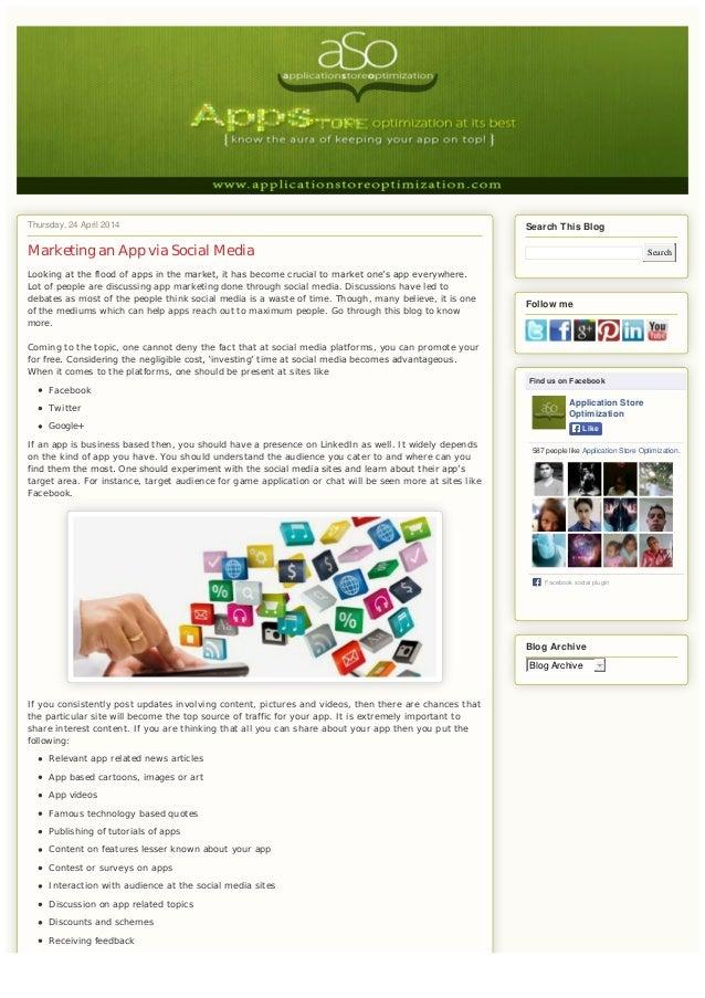 Thursday, 24 April 2014 Marketing an App via Social Media Lookingatthefloodofappsinthemarket,ithasbecomecrucia...