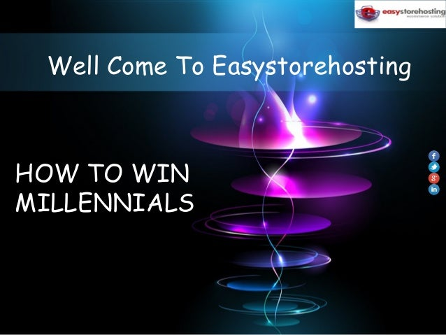 Well Come To Easystorehosting HOW TO WIN MILLENNIALS